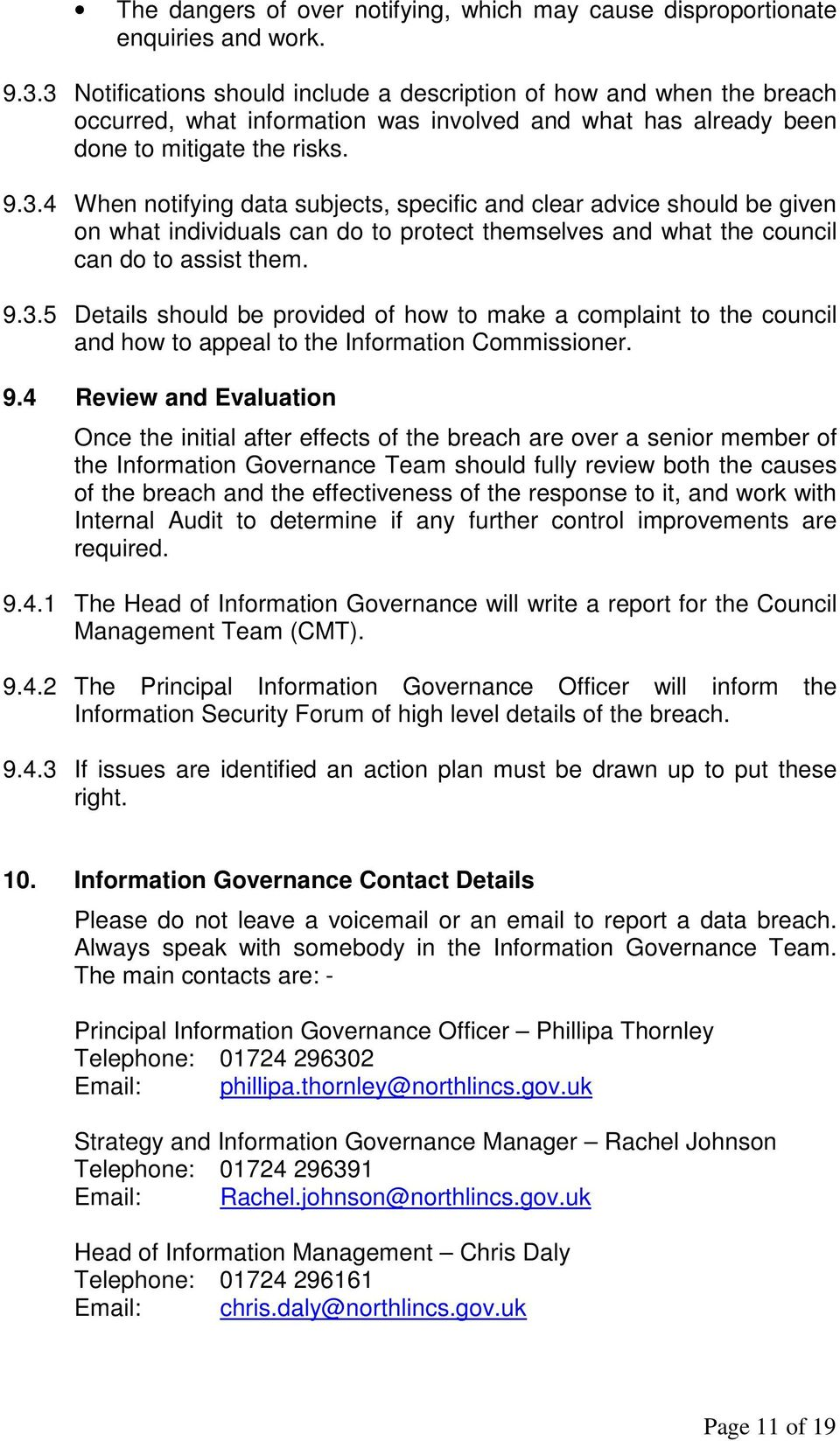 9.3.5 Details should be provided of how to make a complaint to the council and how to appeal to the Information Commissioner. 9.