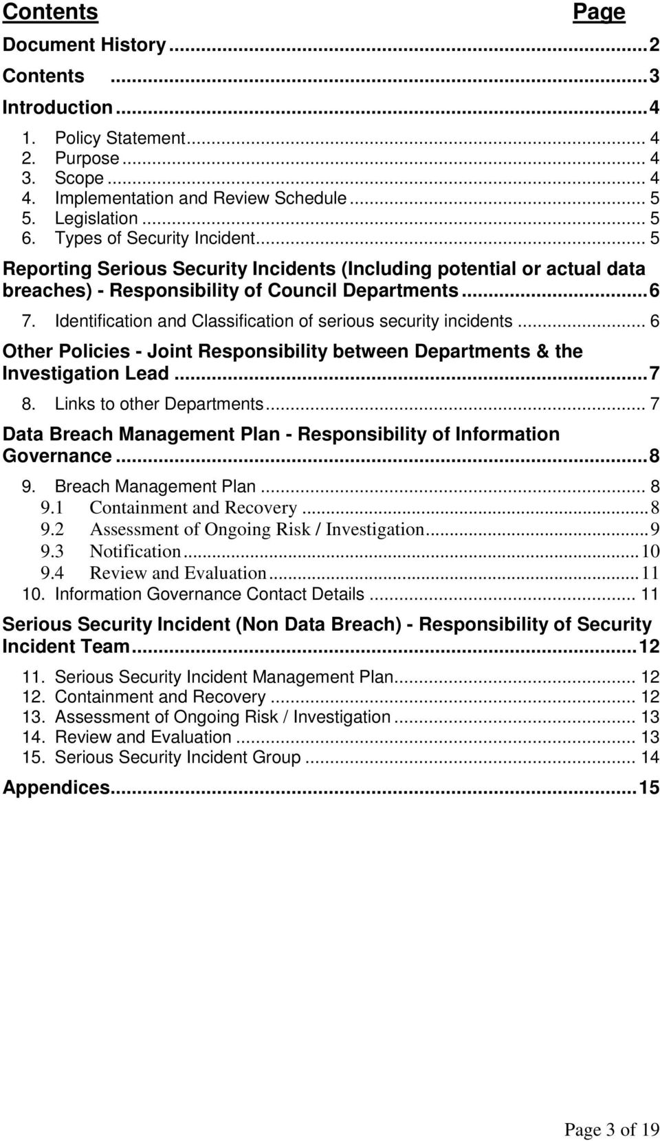 Identification and Classification of serious security incidents... 6 Other Policies - Joint Responsibility between Departments & the Investigation Lead... 7 8. Links to other Departments.