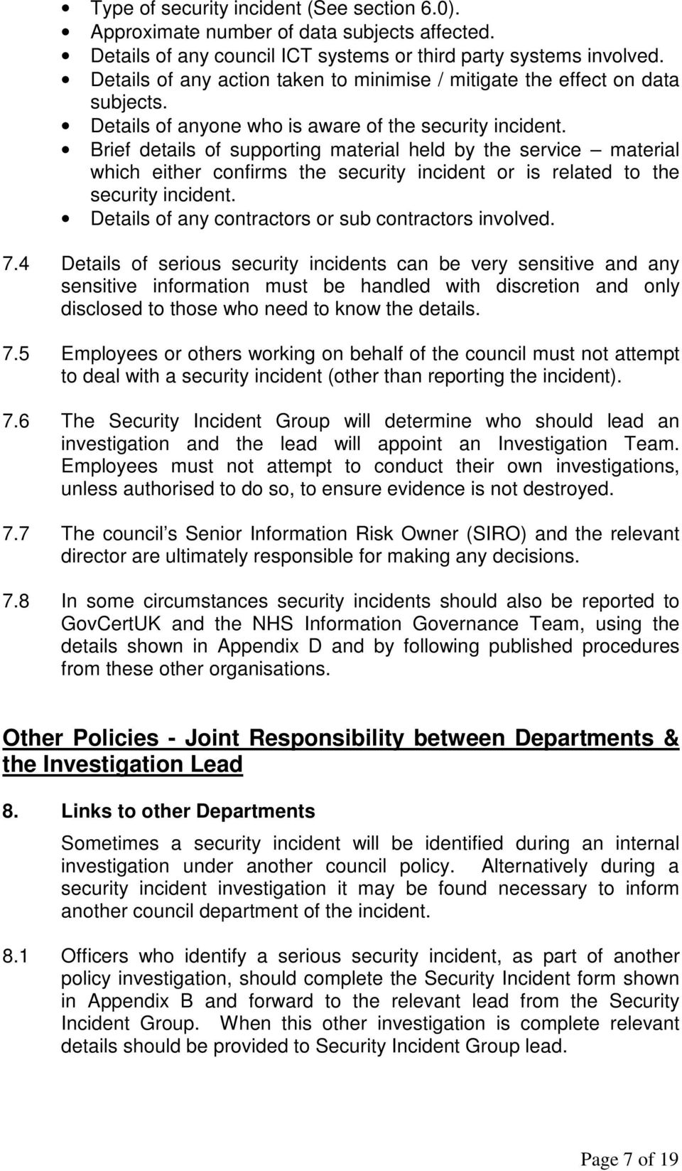 Brief details of supporting material held by the service material which either confirms the security incident or is related to the security incident.