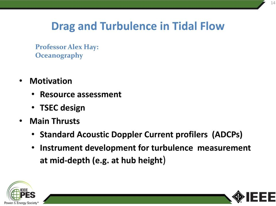 Thrusts Standard Acoustic Doppler Current profilers (ADCPs)