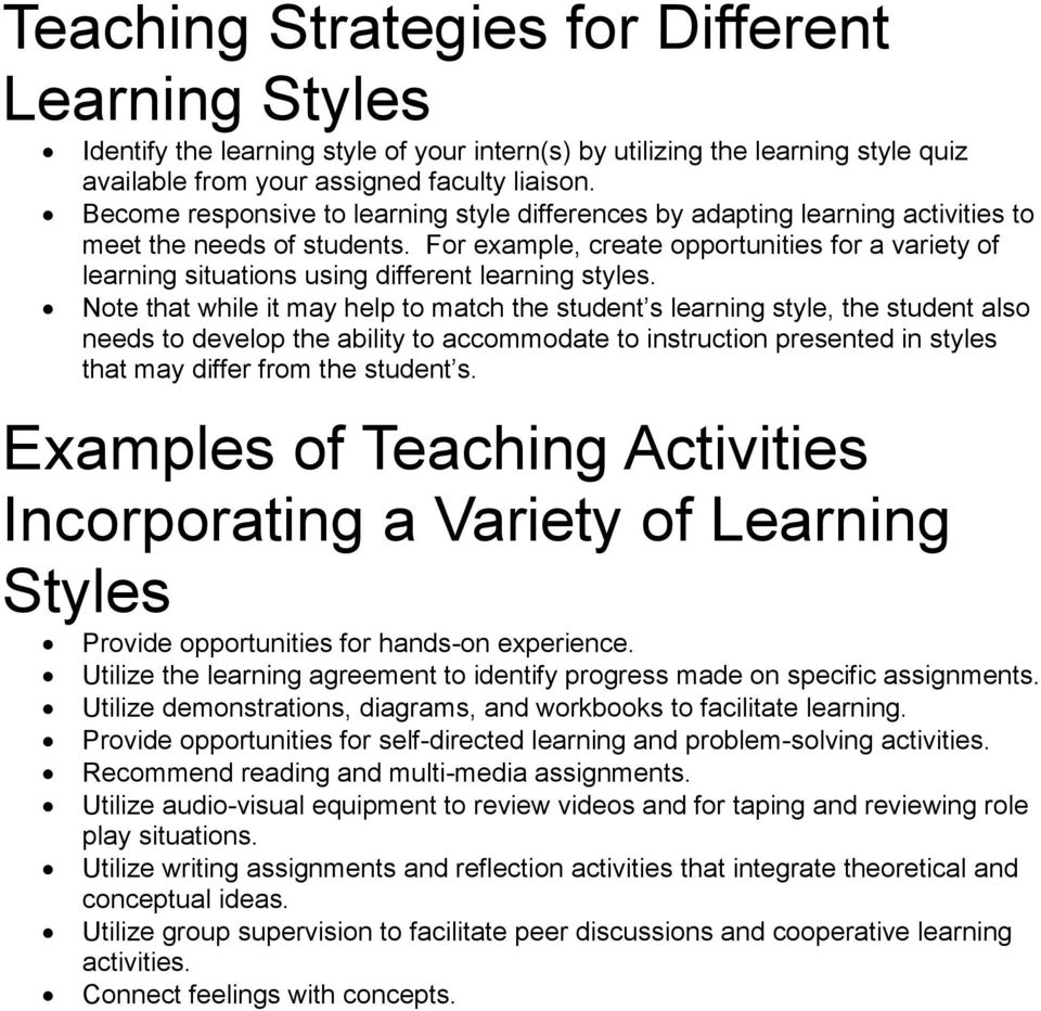 For example, create opportunities for a variety of learning situations using different learning styles.