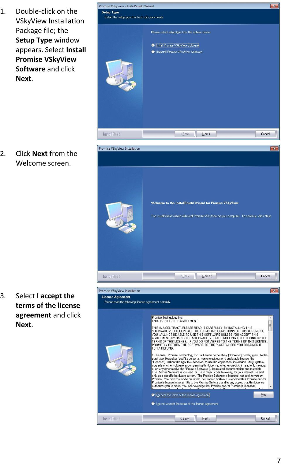 Select Install Promise VSkyView Software and click Next. 2.
