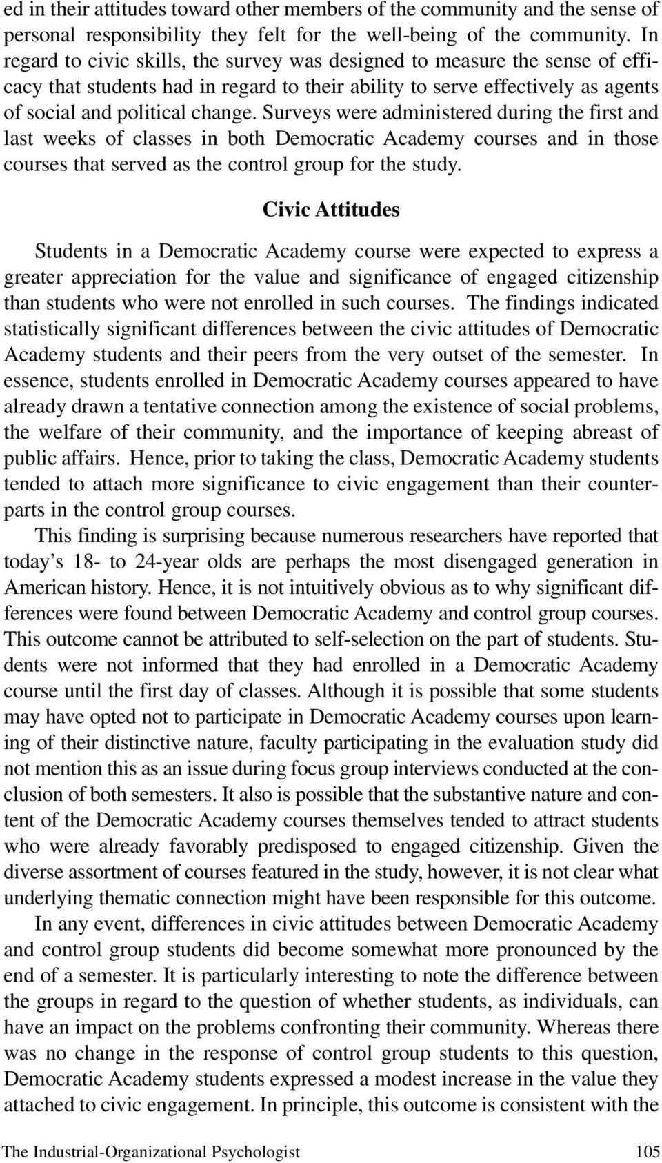 Surveys were administered during the first and last weeks of classes in both Democratic Academy courses and in those courses that served as the control group for the study.