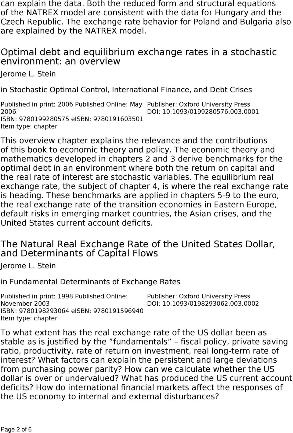 Optimal debt and equilibrium exchange rates in a stochastic environment: an overview in Stochastic Optimal Control, International Finance, and Debt Crises Published in print: 2006 Published Online: