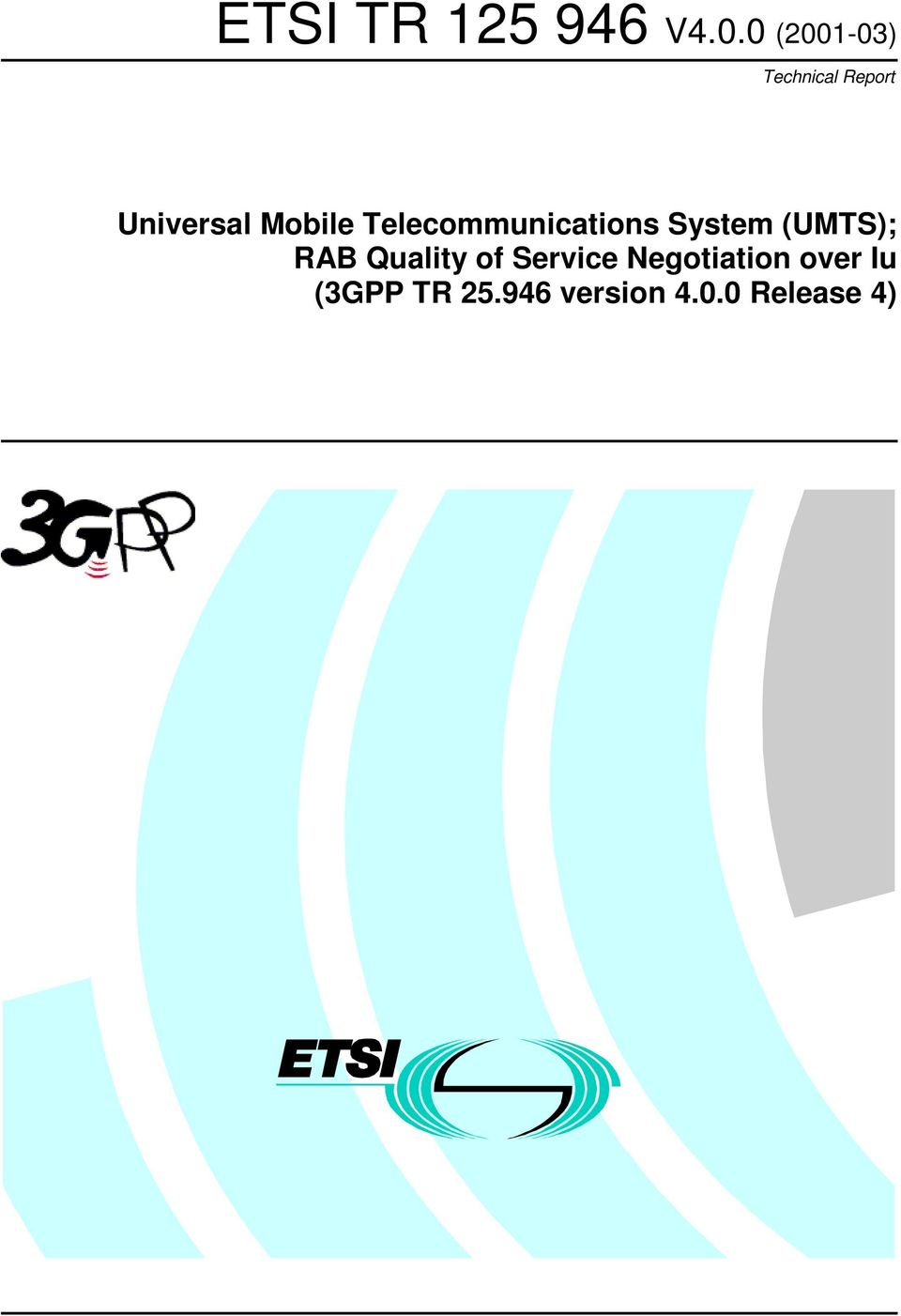 Mobile Telecommunications System (UMTS); RAB