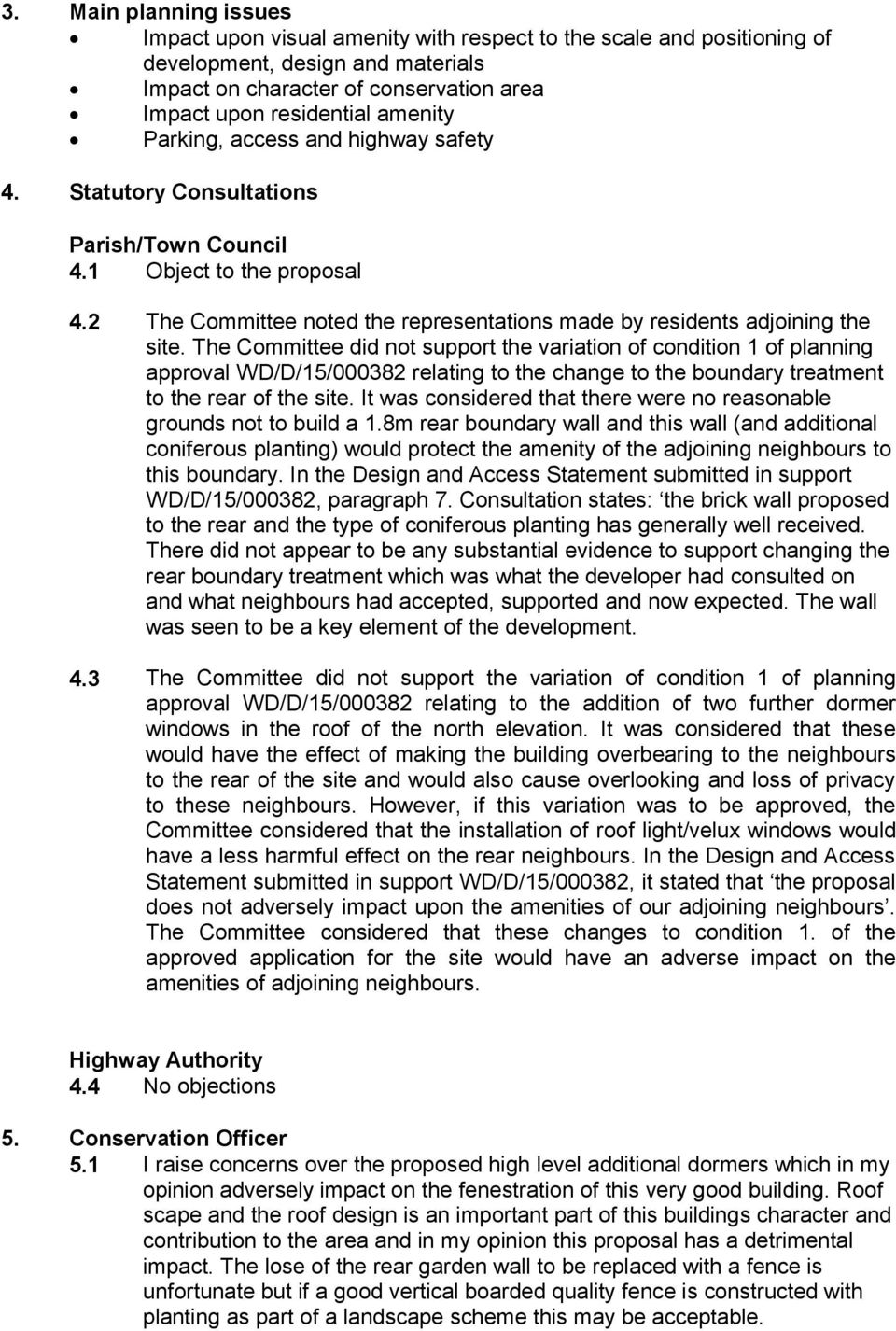 The Committee did not support the variation of condition 1 of planning approval WD/D/15/000382 relating to the change to the boundary treatment to the rear of the site.