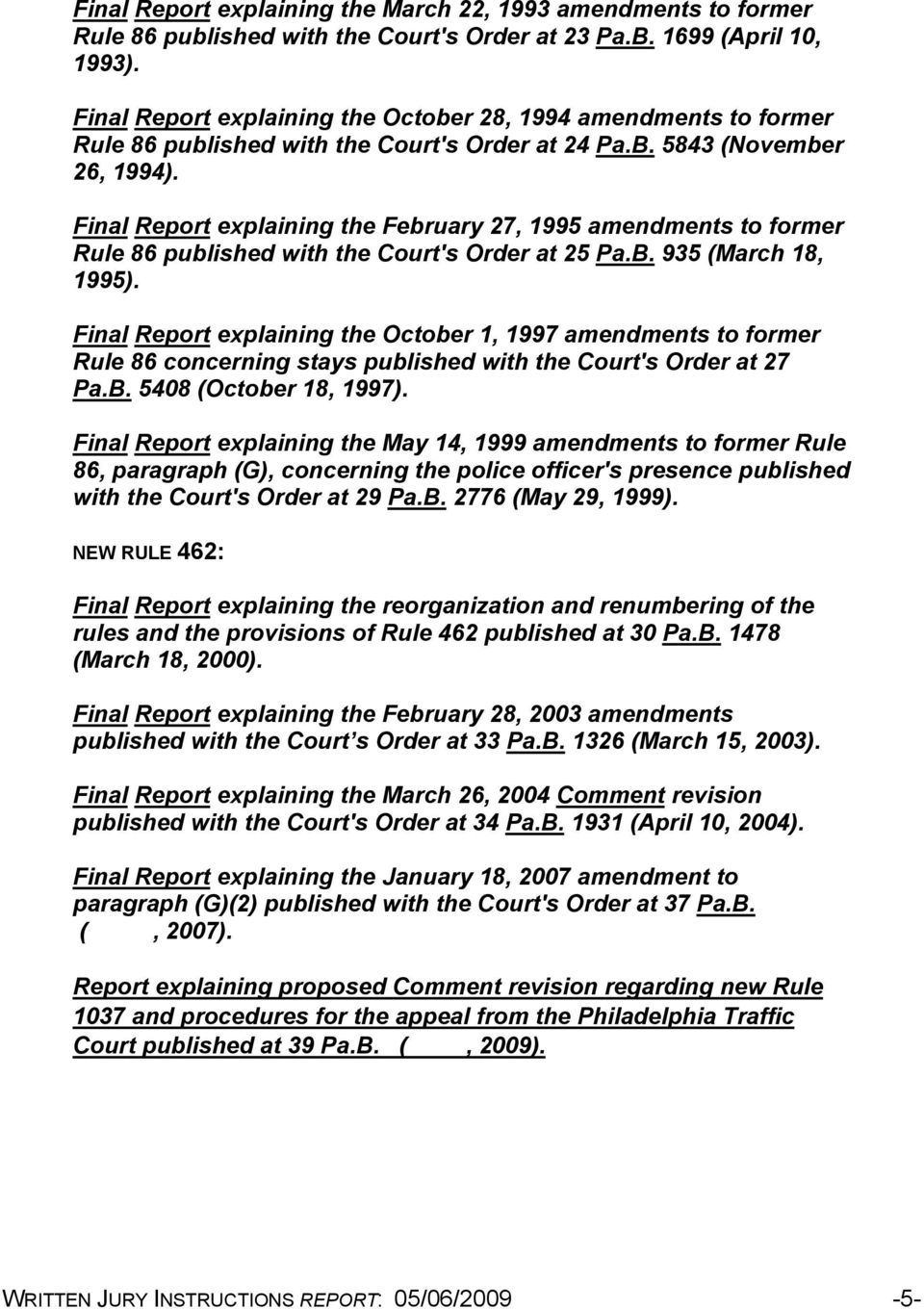 Final Report explaining the February 27, 1995 amendments to former Rule 86 published with the Court's Order at 25 Pa.B. 935 (March 18, 1995).