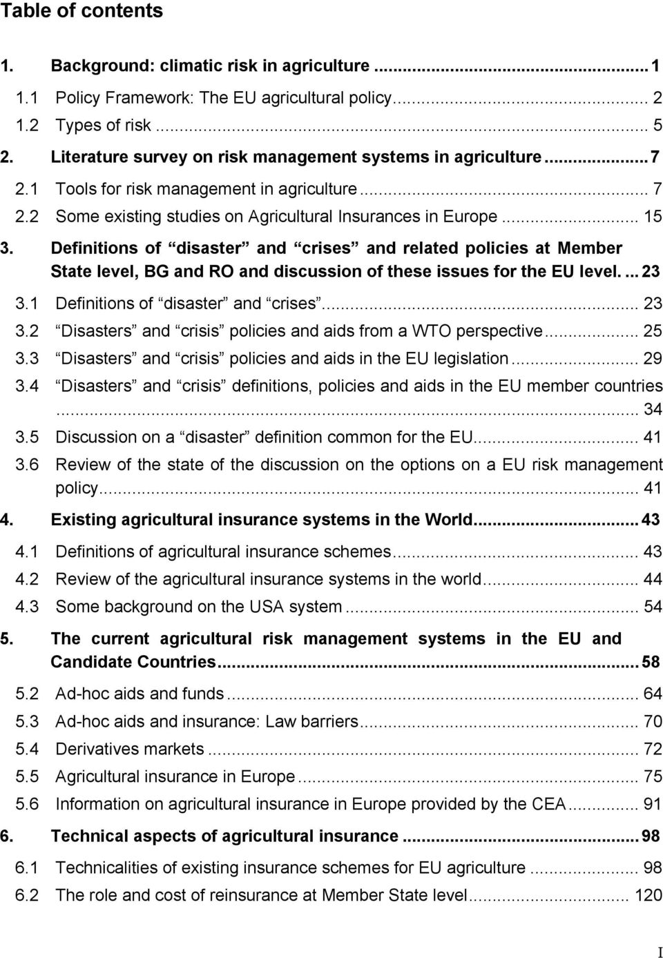 Definitions of disaster and crises and related policies at Member State level, BG and RO and discussion of these issues for the EU level....23 3.1 Definitions of disaster and crises... 23 3.