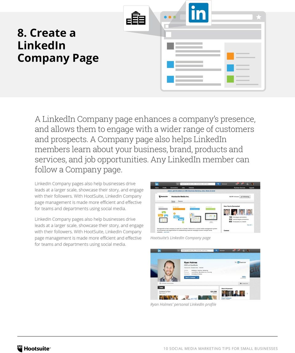 LinkedIn Company pages also help businesses drive leads at a larger scale, showcase their story, and engage with their followers.