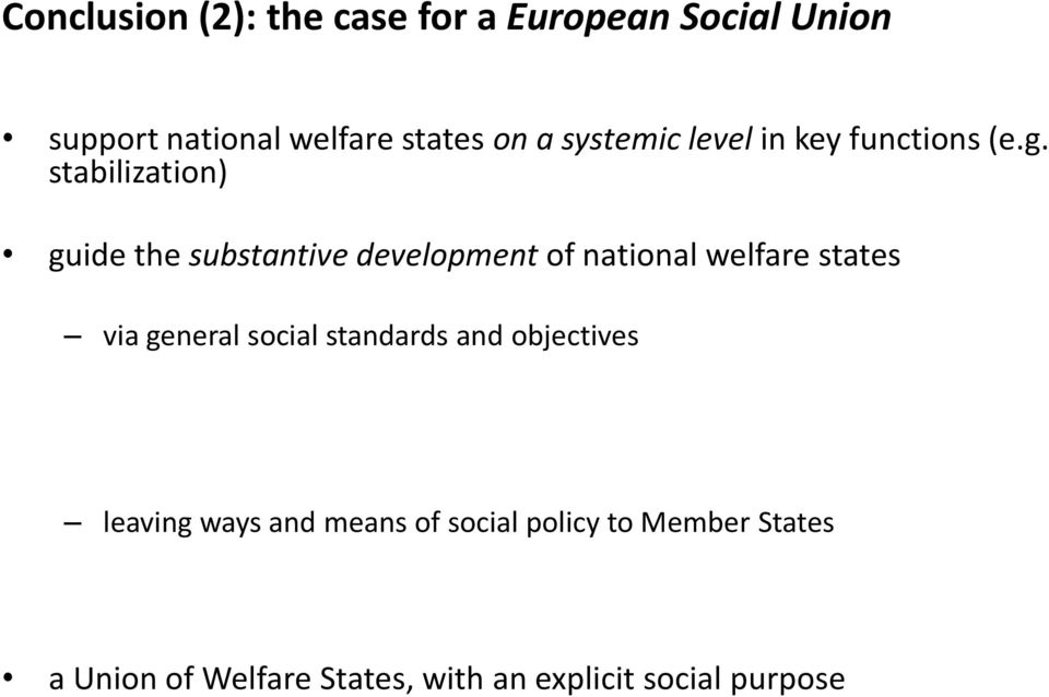 stabilization) guide the substantive development of national welfare states via general social standards and