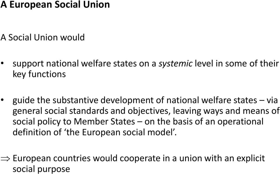 and objectives, leaving ways and means of social policy to Member States on the basis of an operational