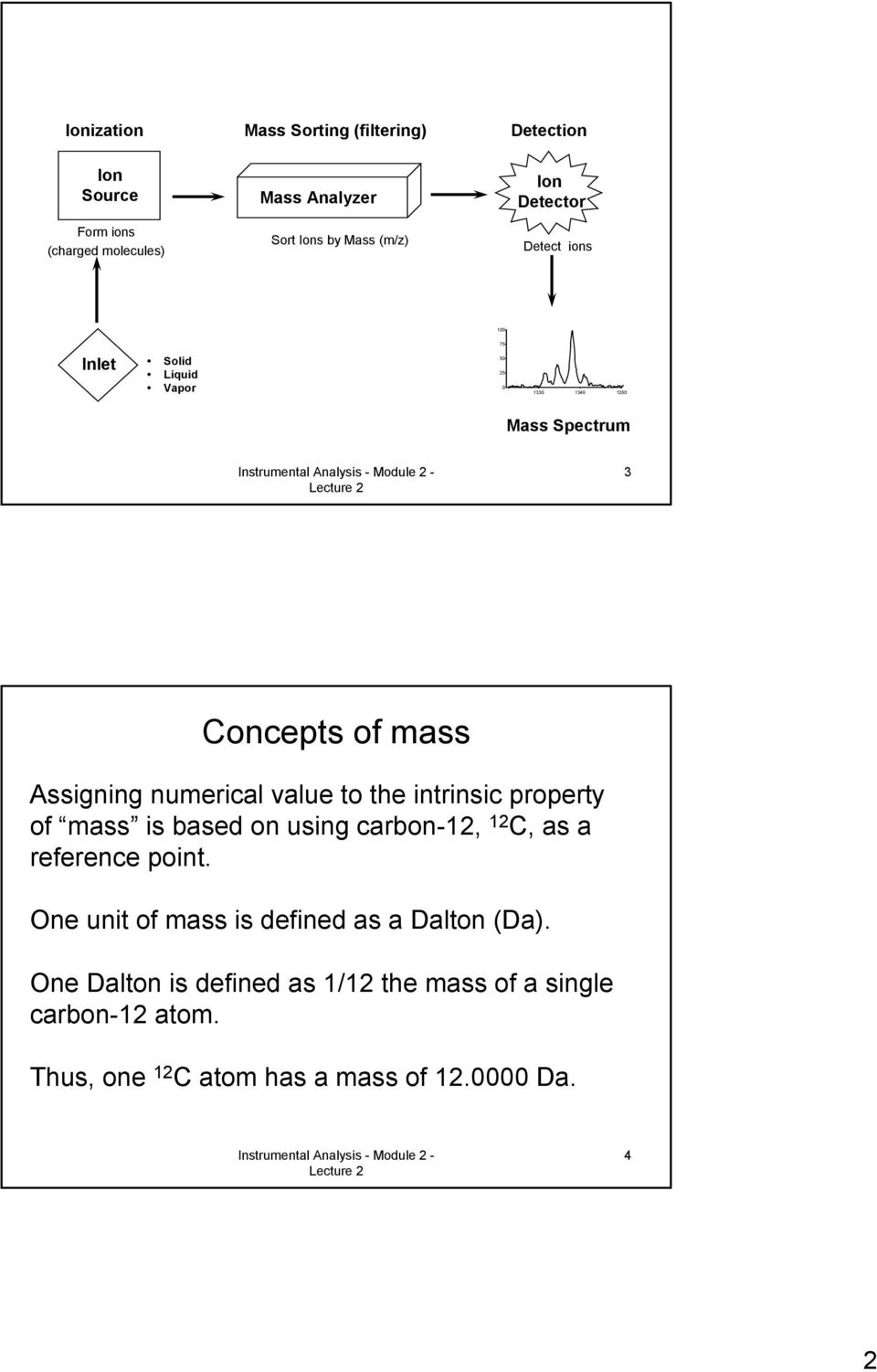 value to the intrinsic property of mass is based on using carbon-12, 12 C, as a reference point.
