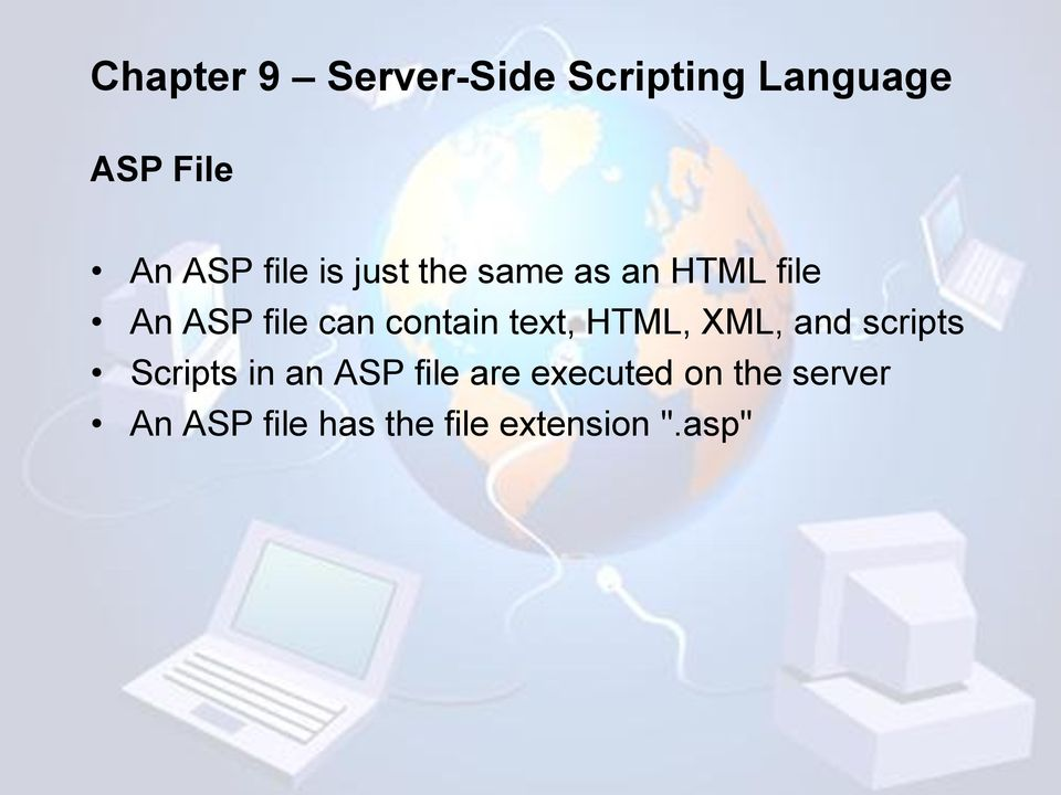 scripts Scripts in an ASP file are executed on