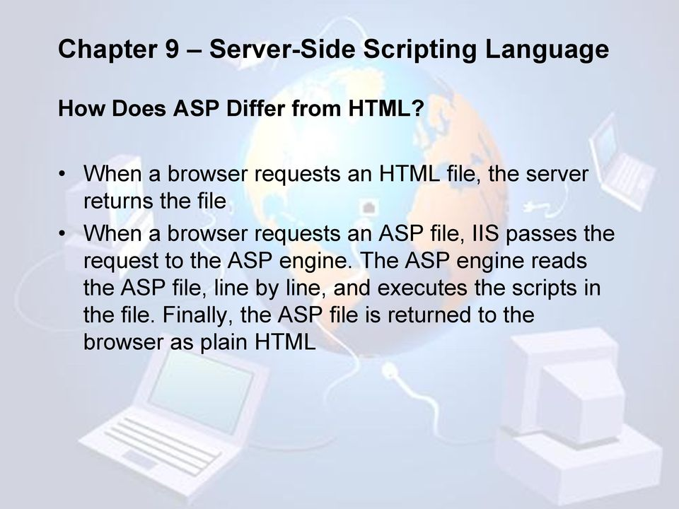 requests an ASP file, IIS passes the request to the ASP engine.