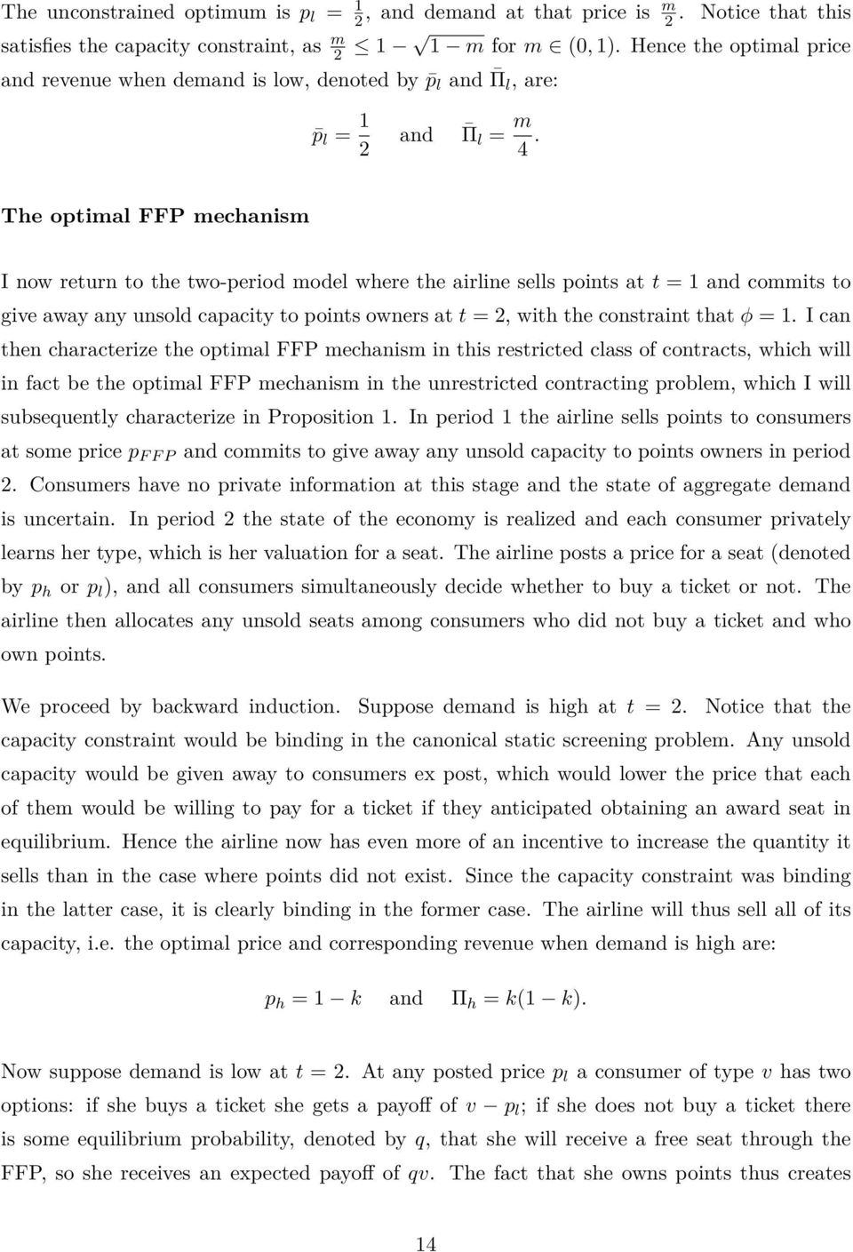 The optimal FFP mechanism I now return to the two-period model where the airline sells points at t = 1 and commits to give away any unsold capacity to points owners at t = 2, with the constraint that
