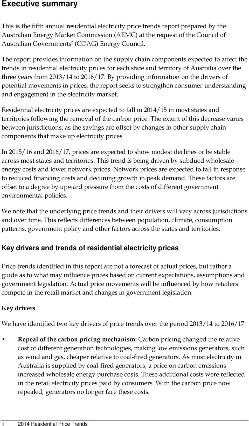 The report provides information on the supply chain components expected to affect the trends in residential electricity prices for each state and territory of Australia over the three years from
