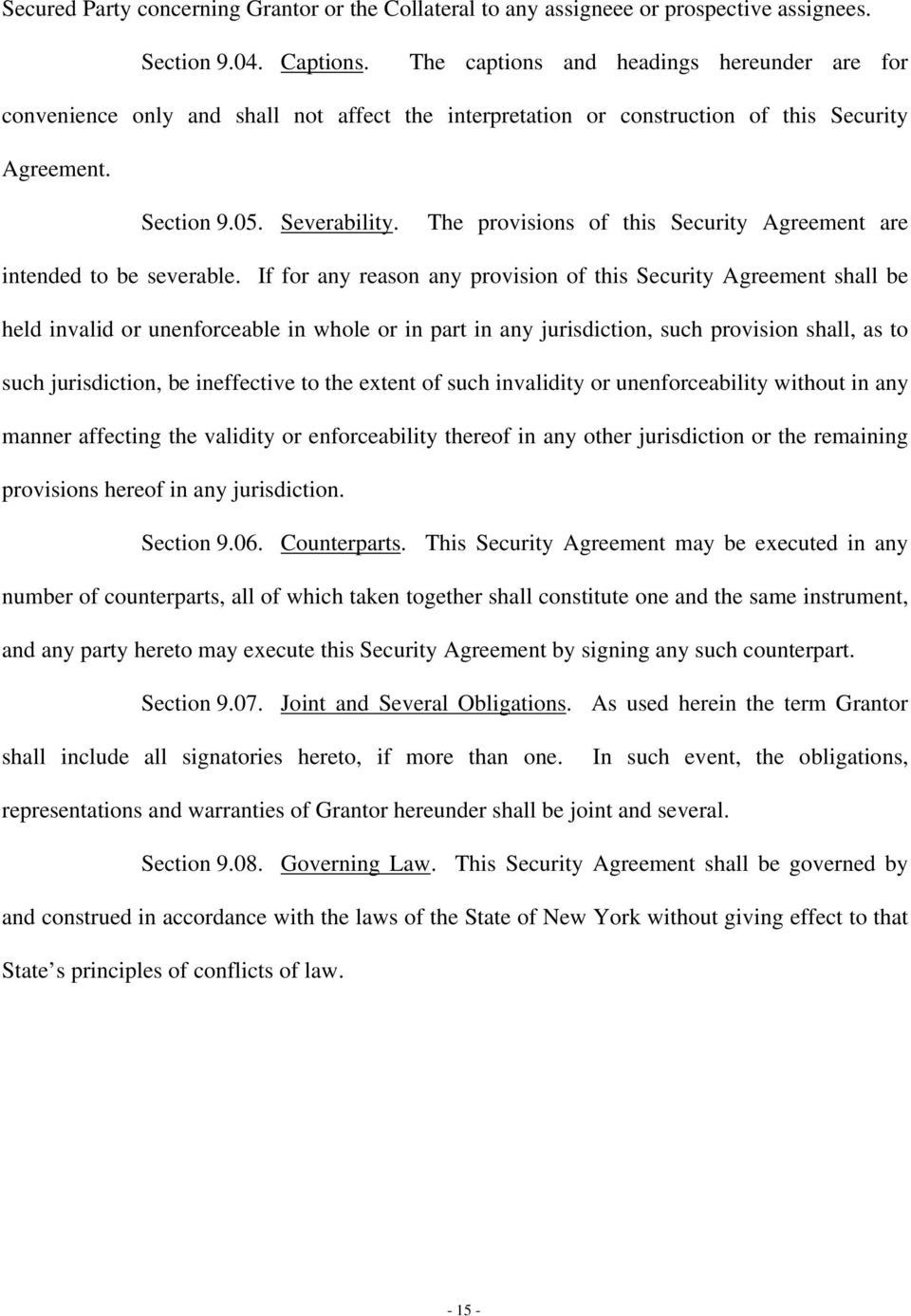 The provisions of this Security Agreement are intended to be severable.