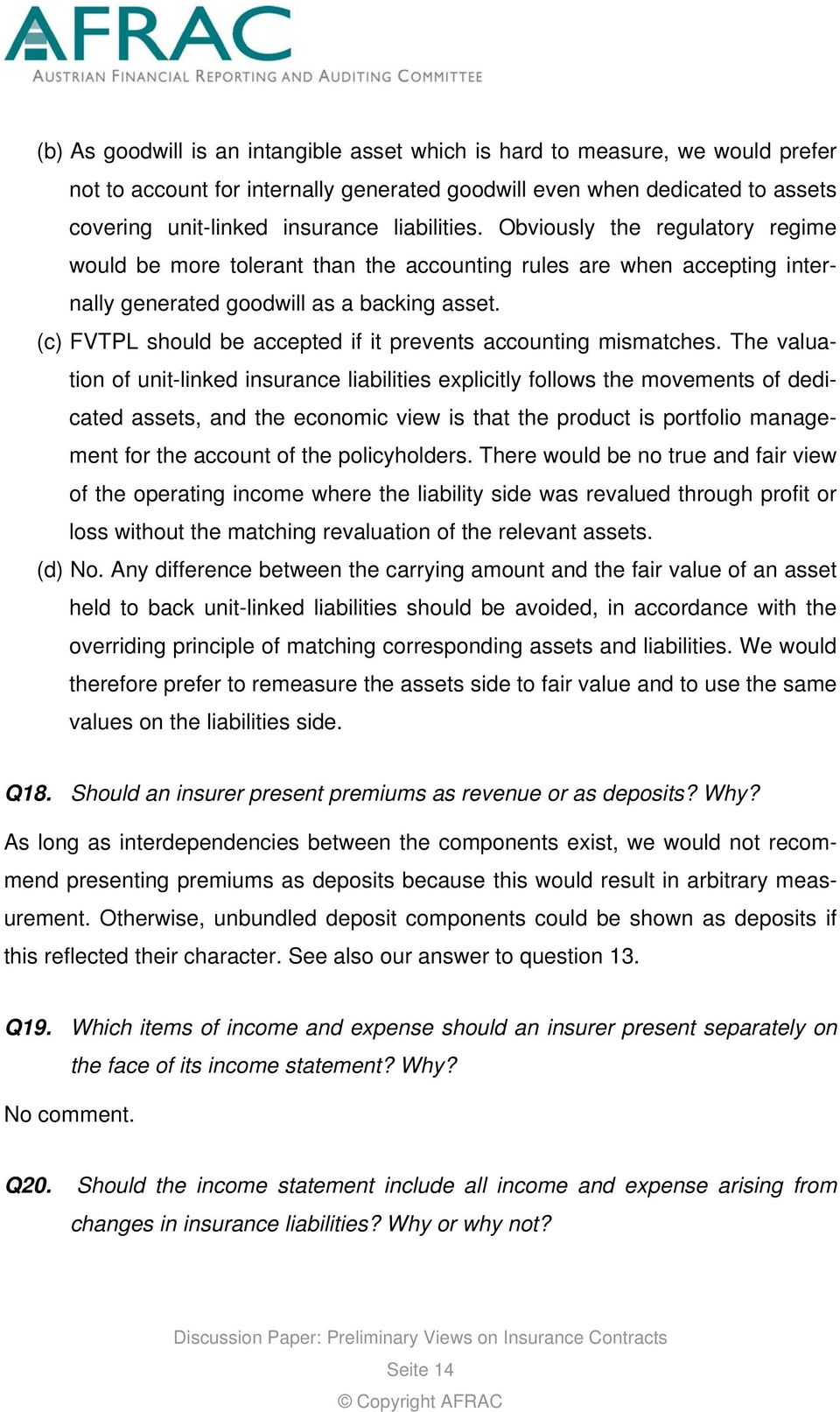 (c) FVTPL should be accepted if it prevents accounting mismatches.