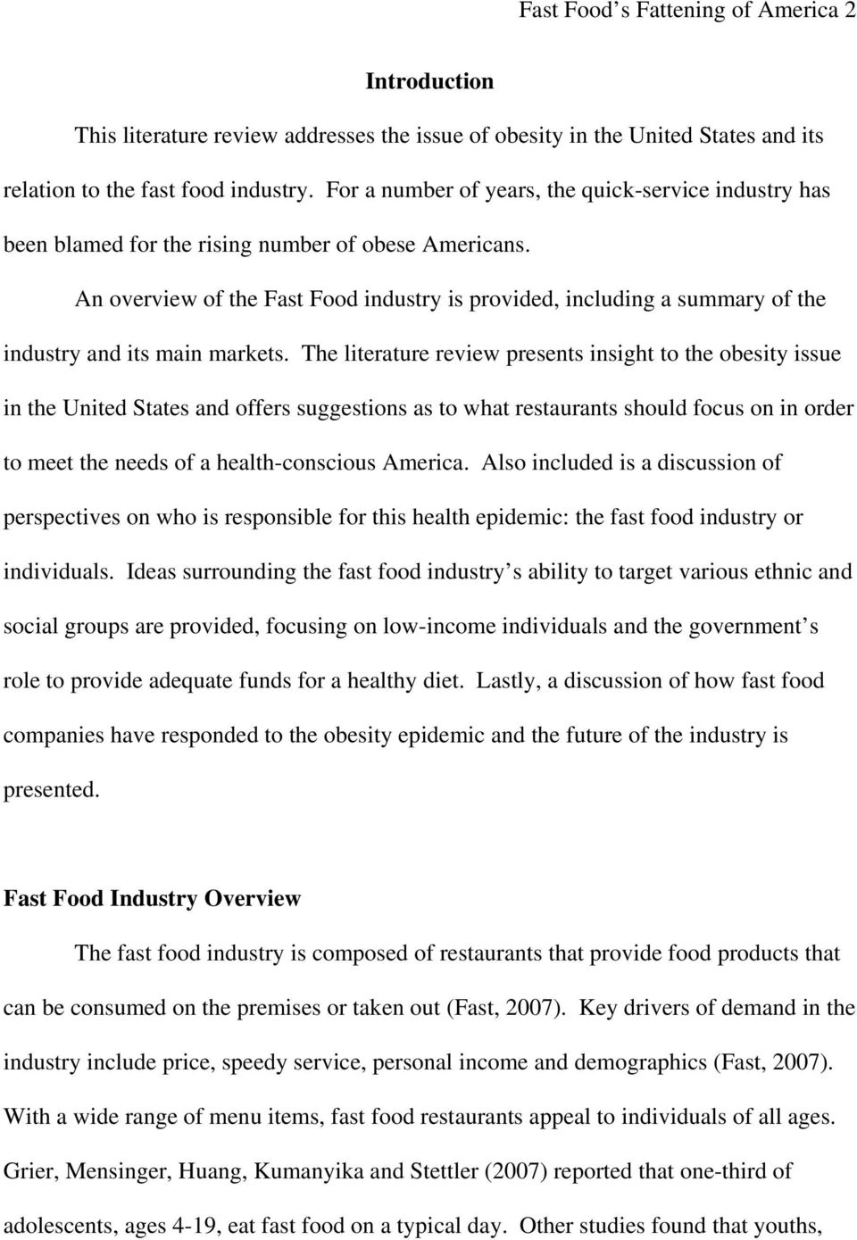 An overview of the Fast Food industry is provided, including a summary of the industry and its main markets.