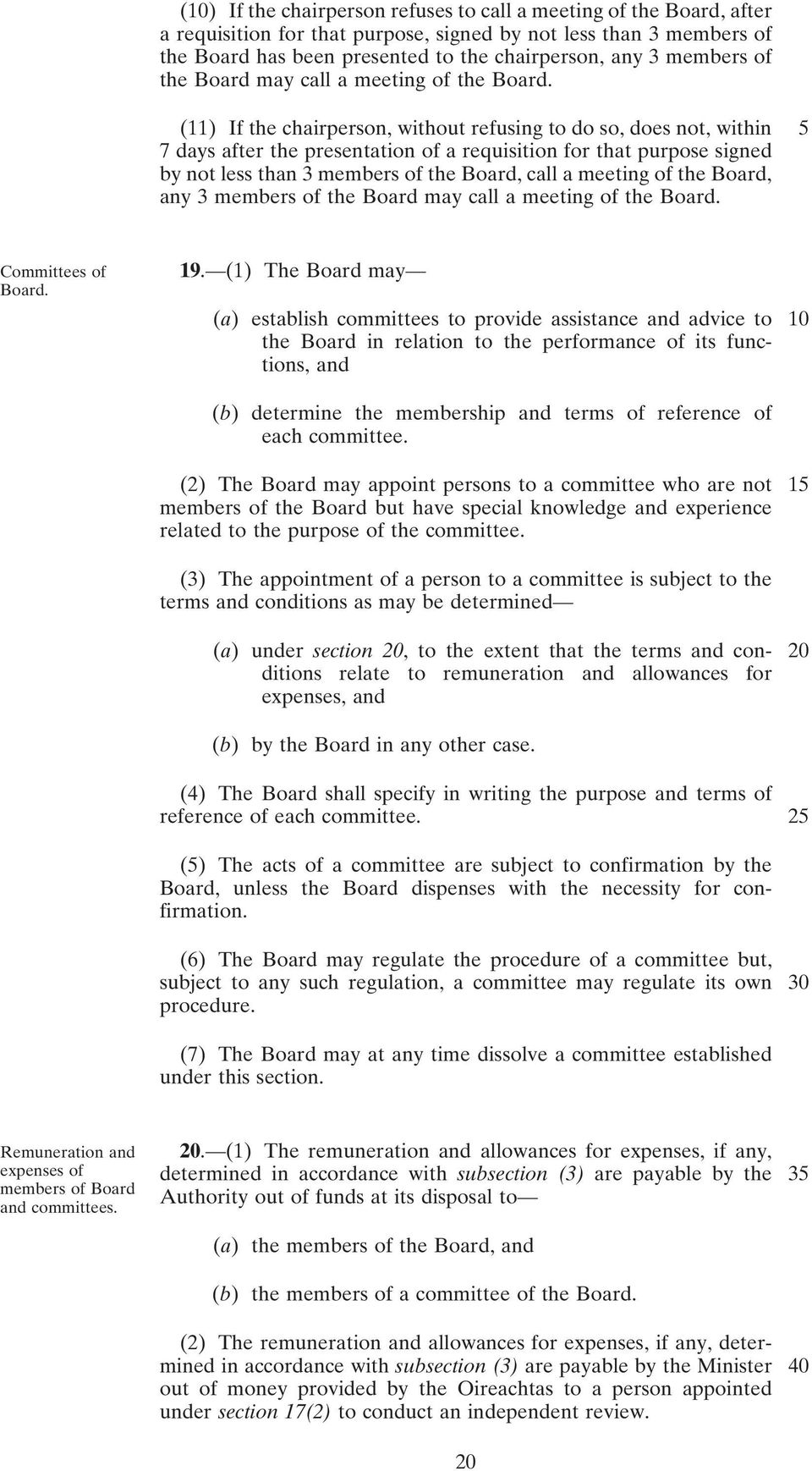 (11) If the chairperson, without refusing to do so, does not, within 5 7 days after the presentation of a requisition for that purpose signed by not less than 3 members of the Board, call a meeting