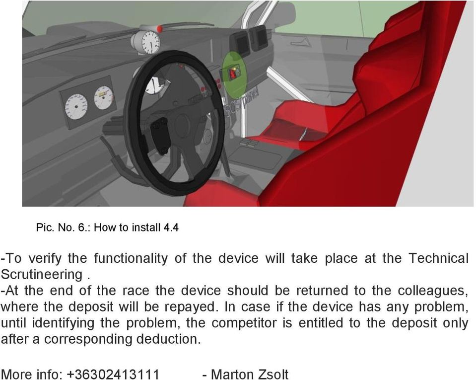 -At the end of the race the device should be returned to the colleagues, where the deposit will be