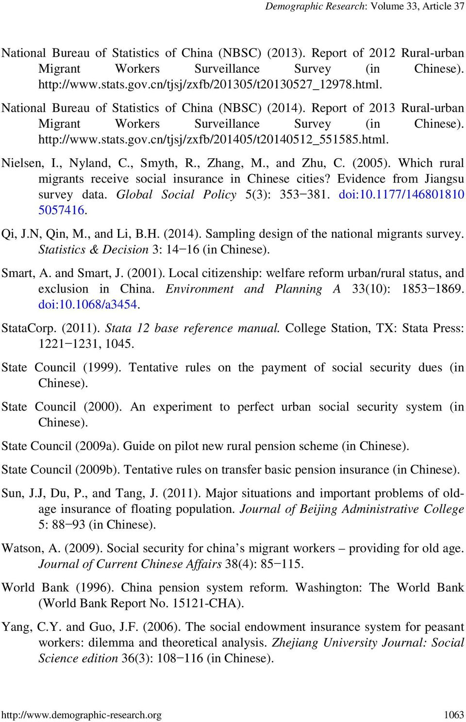 cn/tjsj/zxfb/201405/t20140512_551585.html. Nielsen, I., Nyland, C., Smyth, R., Zhang, M., and Zhu, C. (2005). Which rural migrants receive social insurance in Chinese cities?