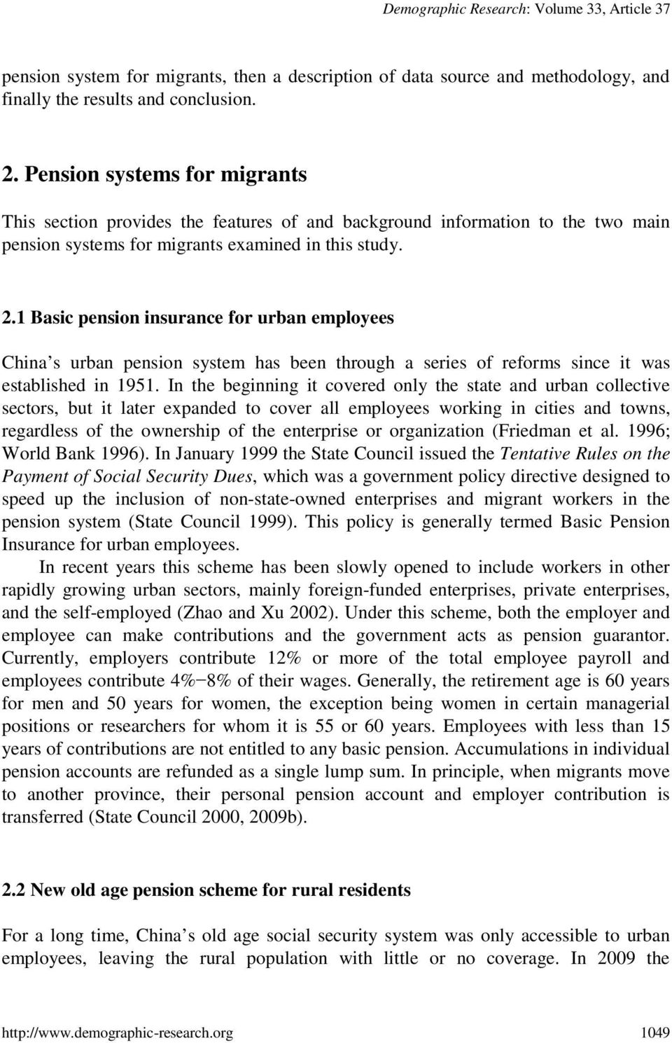 1 Basic pension insurance for urban employees China s urban pension system has been through a series of reforms since it was established in 1951.