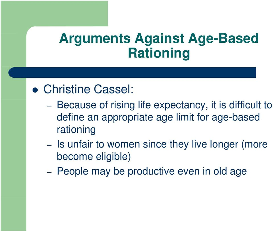 age limit for age-based rationing Is unfair to women since they