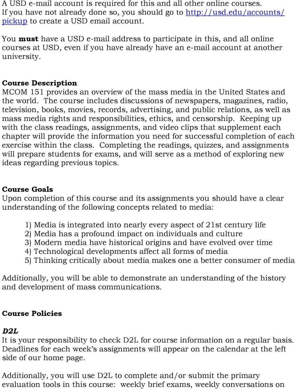 Course Description MCOM 151 provides an overview of the mass media in the United States and the world.