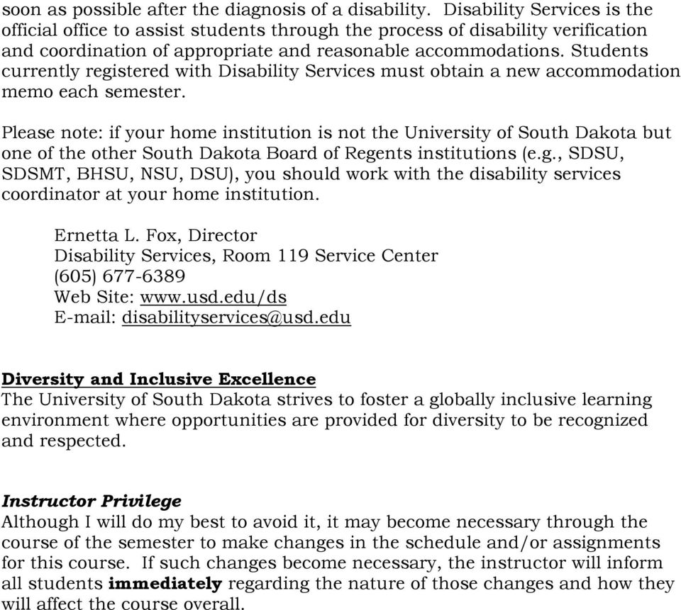 Students currently registered with Disability Services must obtain a new accommodation memo each semester.