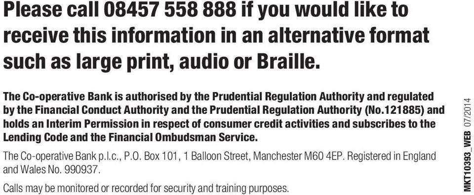 121885) and holds an Interim Permission in respect of consumer credit activities and subscribes to the Lending Code and the Financial Ombudsman Service.