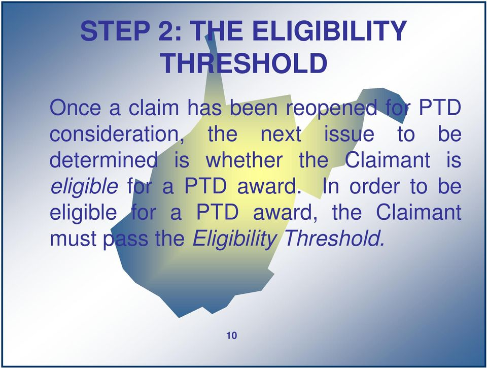 the Claimant is eligible for a PTD award.