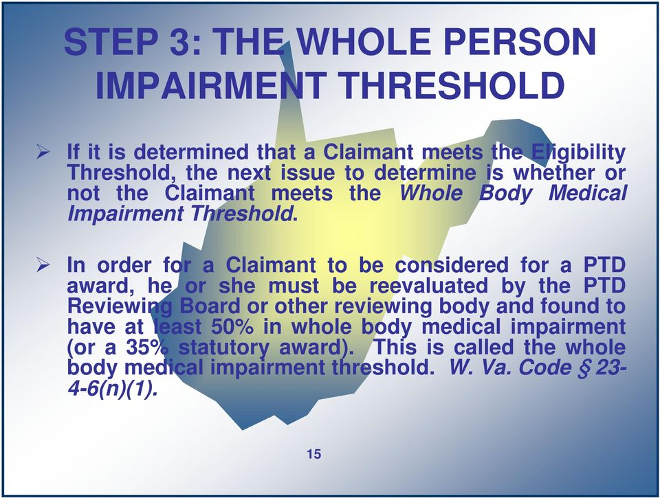In order for a Claimant to be considered for a PTD award, he or she must be reevaluated by the PTD Reviewing Board or other reviewing