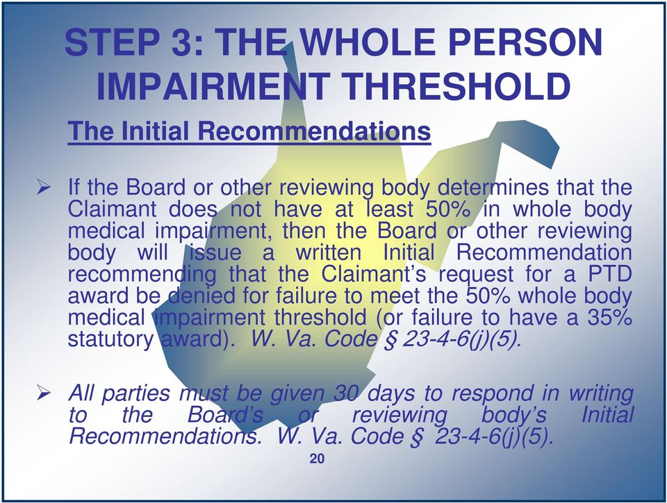 s request for a PTD award be denied for failure to meet the 50% whole body medical impairment threshold (or failure to have a 35% statutory award). W. Va.
