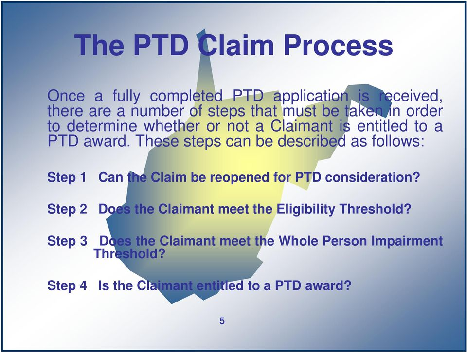 These steps can be described as follows: Step 1 Can the Claim be reopened for PTD consideration?