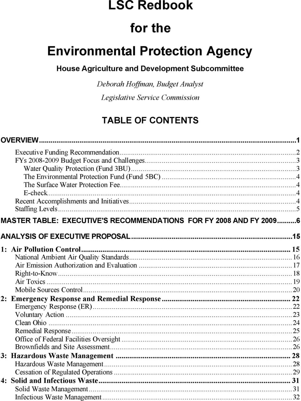 ..4 E-check...4 Recent Accomplishments and Initiatives...4 Staffing Levels...5 MASTER TABLE: EXECUTIVE'S RECOMMENDATIONS FOR FY AND FY...6 ANALYSIS OF EXECUTIVE PROPOSAL...15 1: Air Pollution Control.