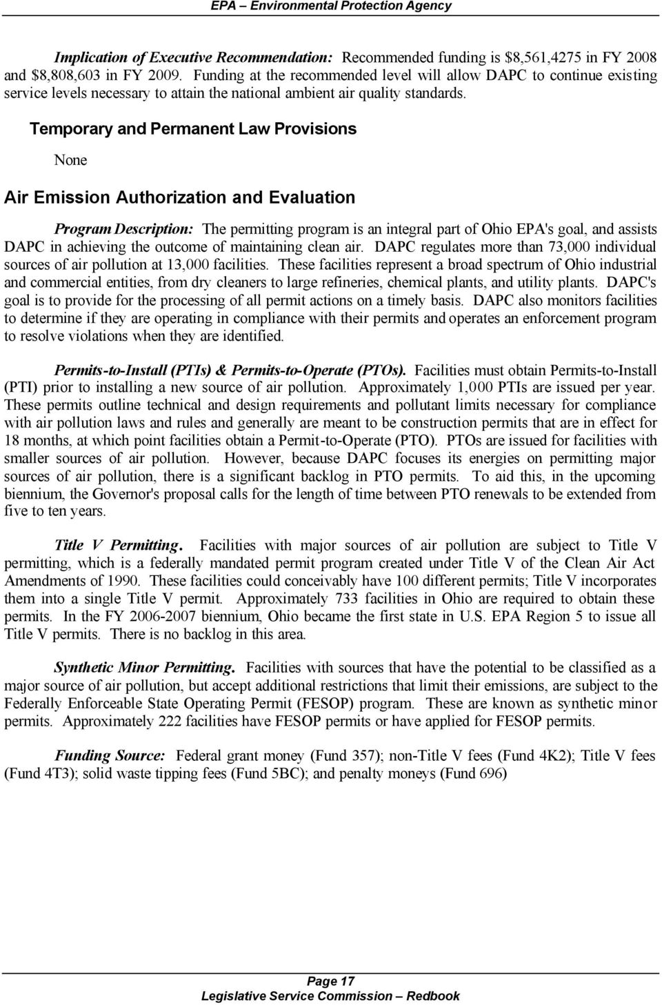 Temporary and Permanent Law Provisions None Air Emission Authorization and Evaluation Program Description: The permitting program is an integral part of Ohio EPA's goal, and assists DAPC in achieving