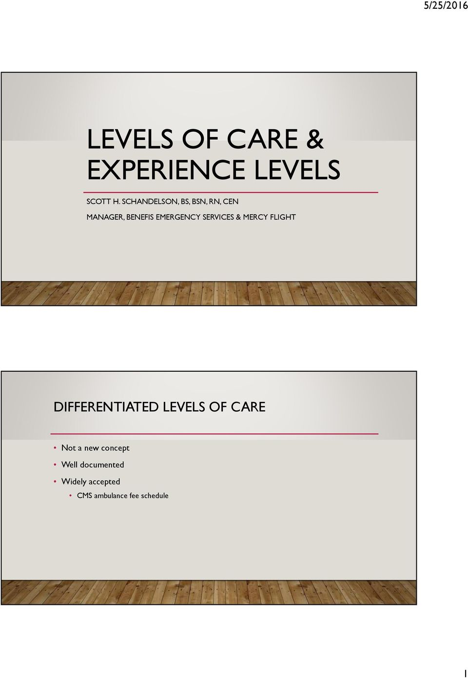SERVICES & MERCY FLIGHT DIFFERENTIATED LEVELS OF CARE Not