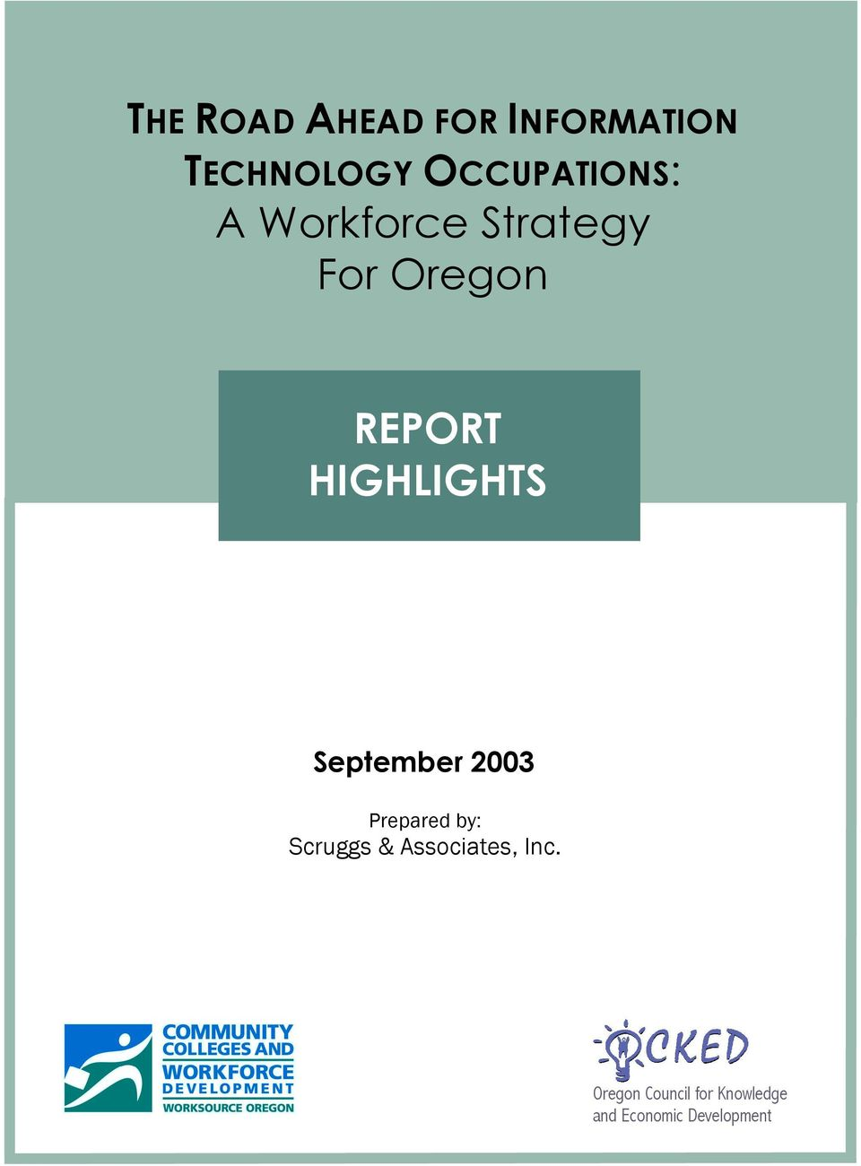 HIGHLIGHTS September 2003 Prepared by: Scruggs &