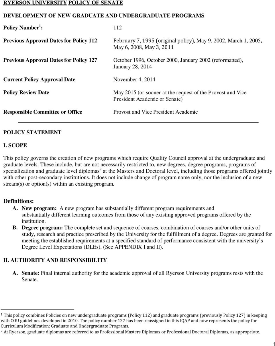 2014 Policy Review Date Responsible Committee or Office May 2015 (or sooner at the request of the Provost and Vice President Academic or Senate) Provost and Vice President Academic POLICY STATEMENT I.