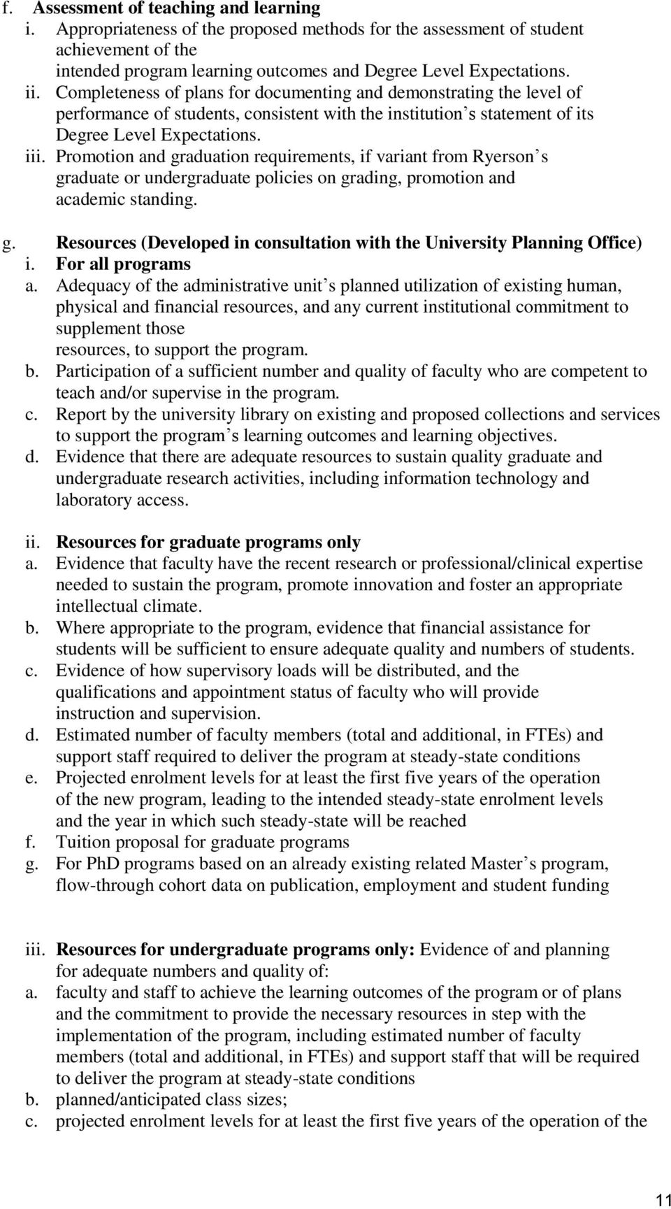 Promotion and graduation requirements, if variant from Ryerson s graduate or undergraduate policies on grading, promotion and academic standing. g. Resources (Developed in consultation with the University Planning Office) i.