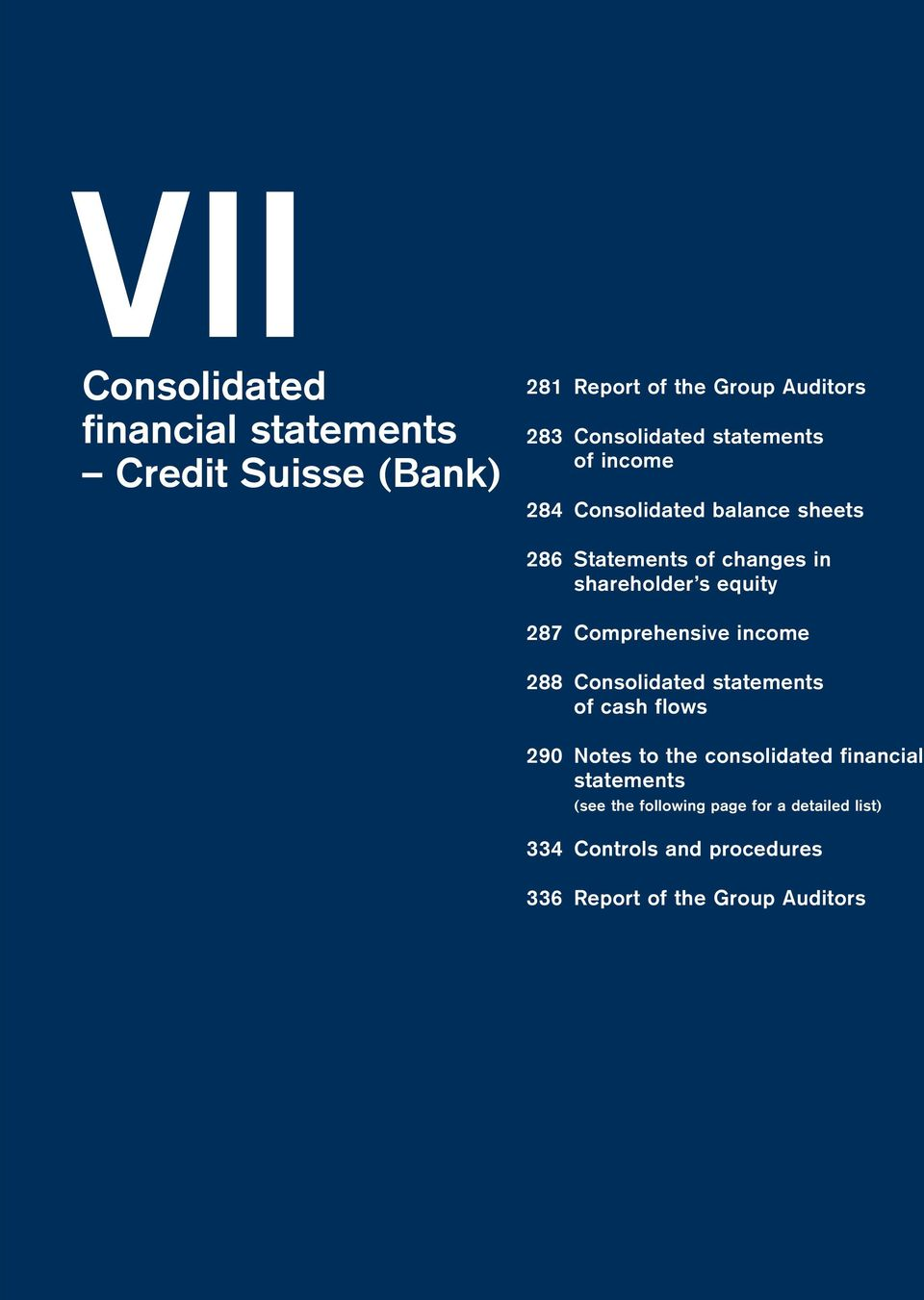 Comprehensive income 288 Consolidated statements of cash flows 290 Notes to the consolidated financial