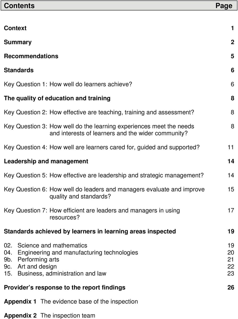 8 Key Question 3: How well do the learning experiences meet the needs and interests of learners and the wider community? 8 Key Question 4: How well are learners cared for, guided and supported?