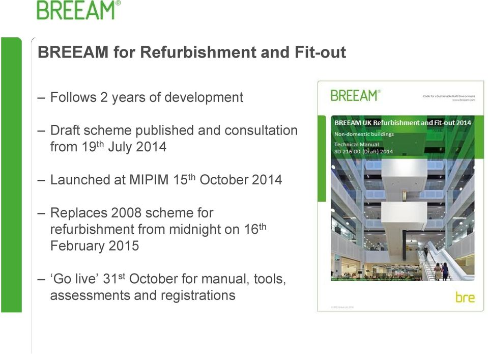 th October 2014 Replaces 2008 scheme for refurbishment from midnight on 16 th
