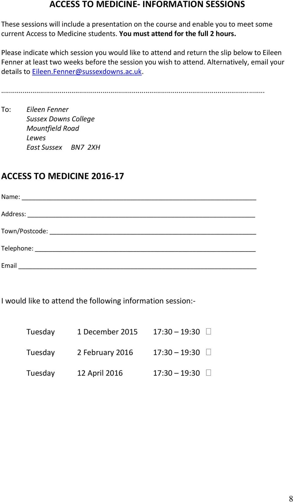Please indicate which session you would like to attend and return the slip below to Eileen Fenner at least two weeks before the session you wish to attend.