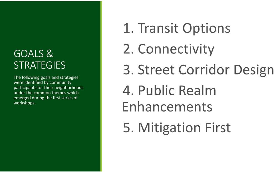 emerged during the first series of workshops. 1. Transit Options 2.