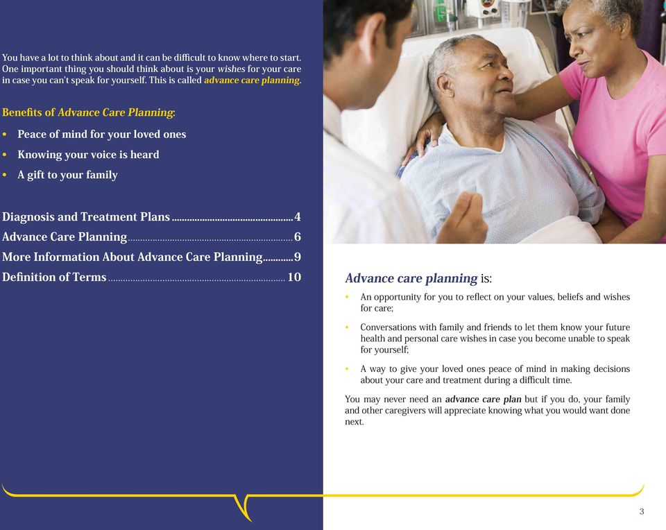 ..4 Advance Care Planning...6 More Information About Advance Care Planning...9 Definition of Terms.