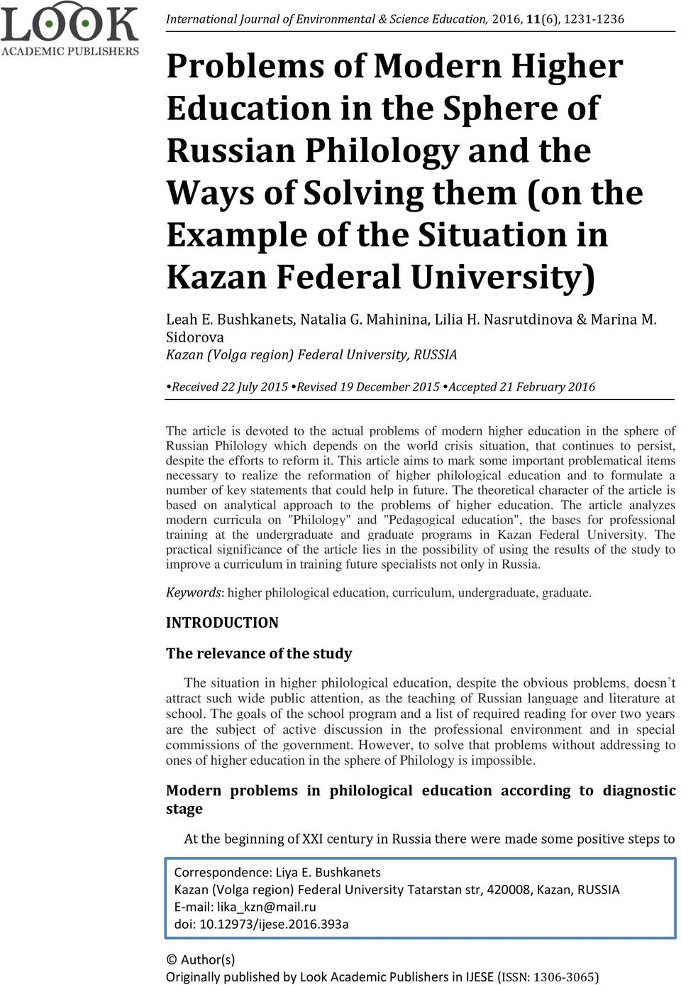 Sidorova Kazan (Volga region) Federal University, RUSSIA Received 22 July 2015 Revised 19 December 2015 Accepted 21 February 2016 The article is devoted to the actual problems of modern higher