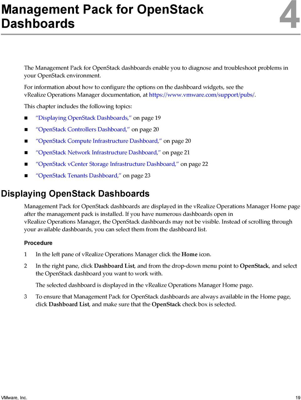 This chapter includes the following topics: Displaying Dashboards, on page 19 Controllers Dashboard, on page 20 Compute Infrastructure Dashboard, on page 20 Network Infrastructure Dashboard, on page