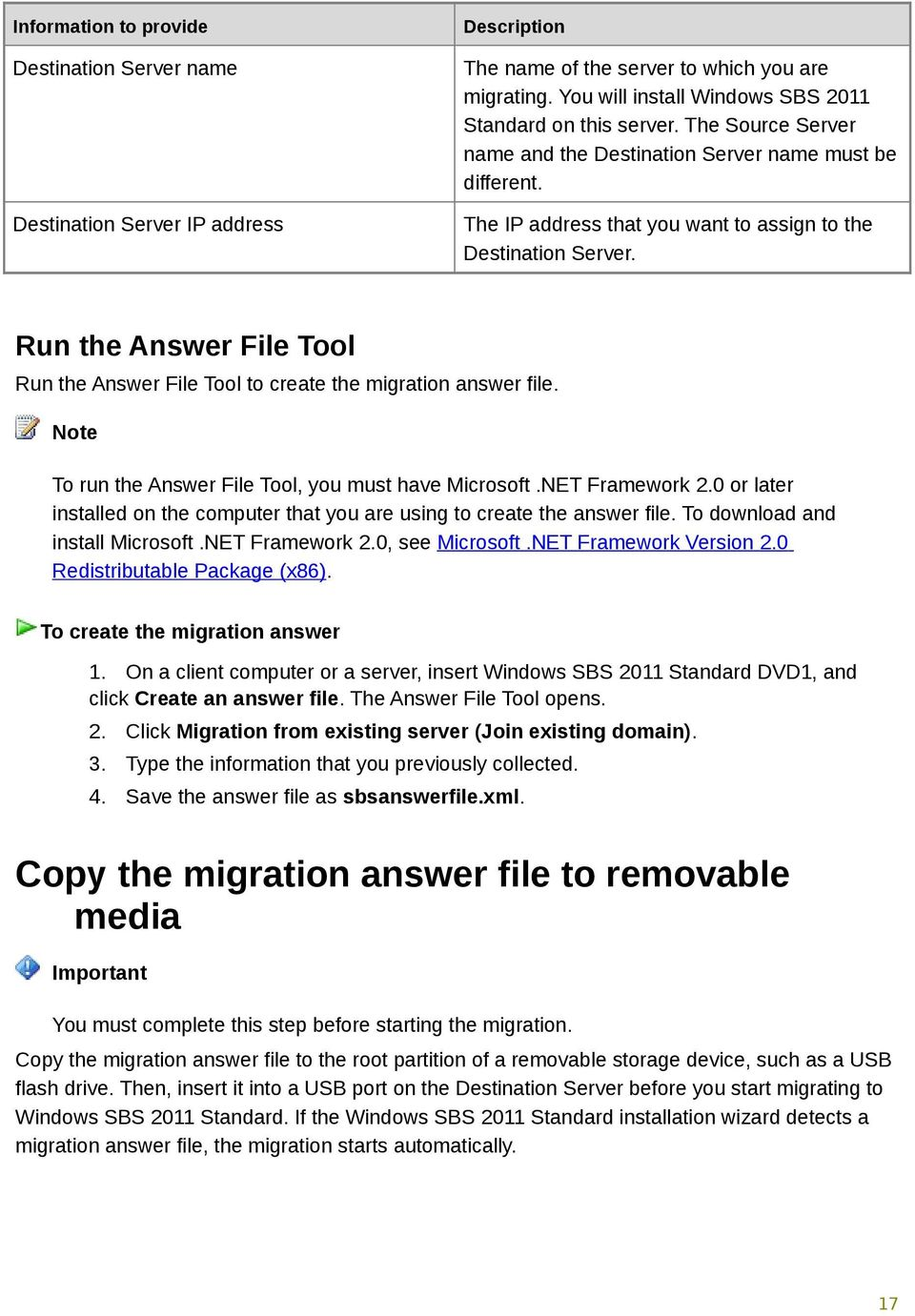Run the Answer File Tool Run the Answer File Tool to create the migration answer file. To run the Answer File Tool, you must have Microsoft.NET Framework 2.